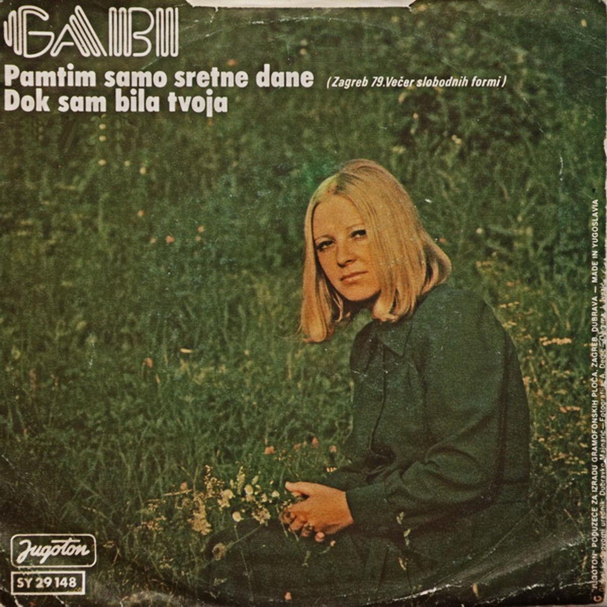 Gabi Novak 1979 Pamtim samo sretne dane b